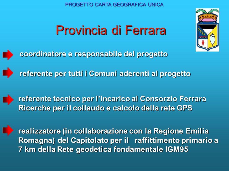Provincia di Ferrara coordinatore e responsabile del progetto referente per tutti i Comuni aderenti al progetto realizzatore (in collaborazione con la