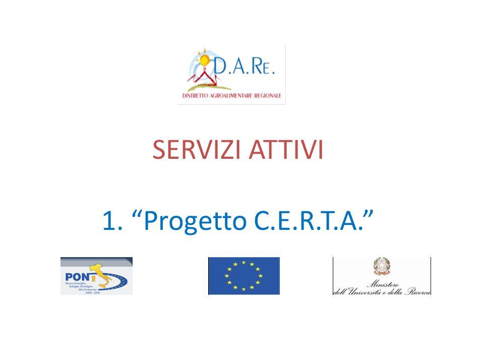 SERVIZI ATTIVI 1. Progetto C.E.R.T.A.