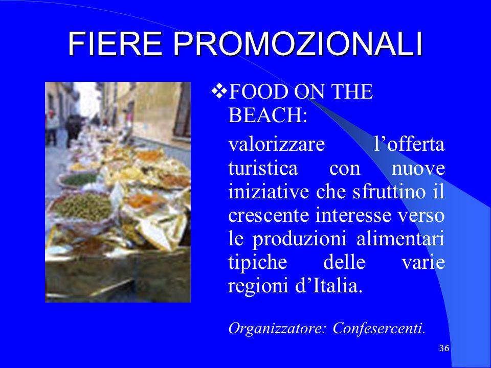 36 FIERE PROMOZIONALI FOOD ON THE BEACH: valorizzare lofferta turistica con nuove iniziative che sfruttino il crescente interesse verso le produzioni