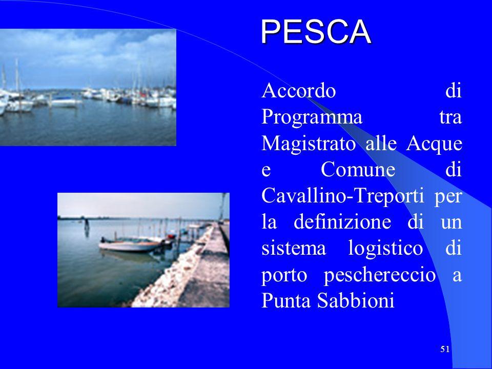 51PESCA Accordo di Programma tra Magistrato alle Acque e Comune di Cavallino-Treporti per la definizione di un sistema logistico di porto peschereccio