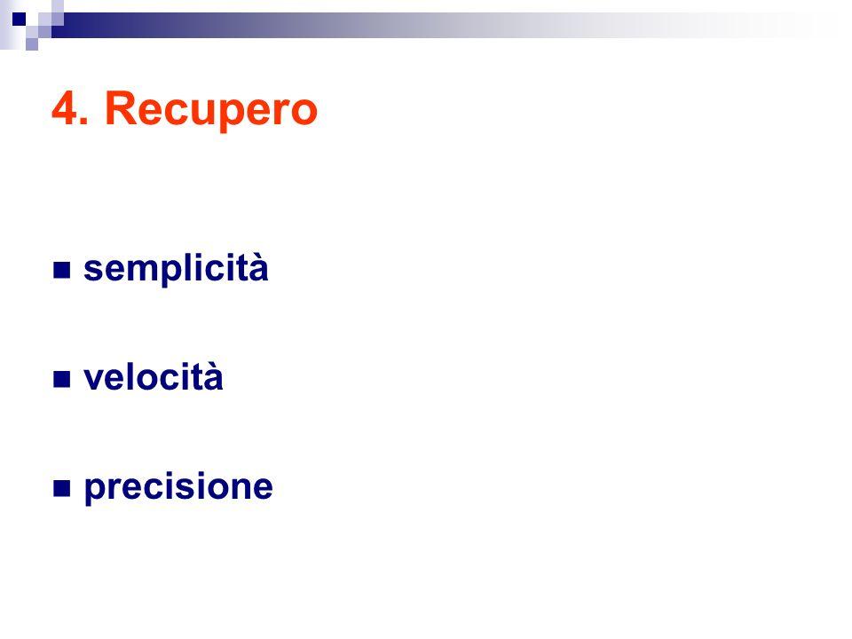 4. Recupero semplicità velocità precisione
