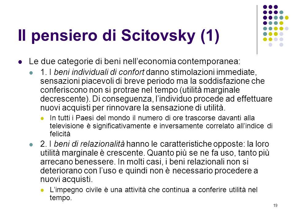 19 Il pensiero di Scitovsky (1) Le due categorie di beni nelleconomia contemporanea: 1.