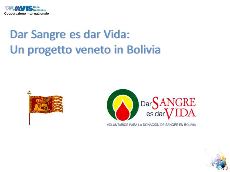 Dar Sangre es dar Vida:Dar Sangre es dar Vida: Un progetto veneto in BoliviaUn progetto veneto in Bolivia