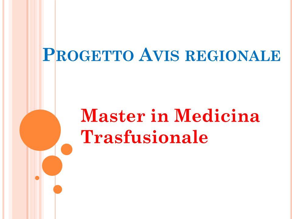 P ROGETTO A VIS REGIONALE Master in Medicina Trasfusionale