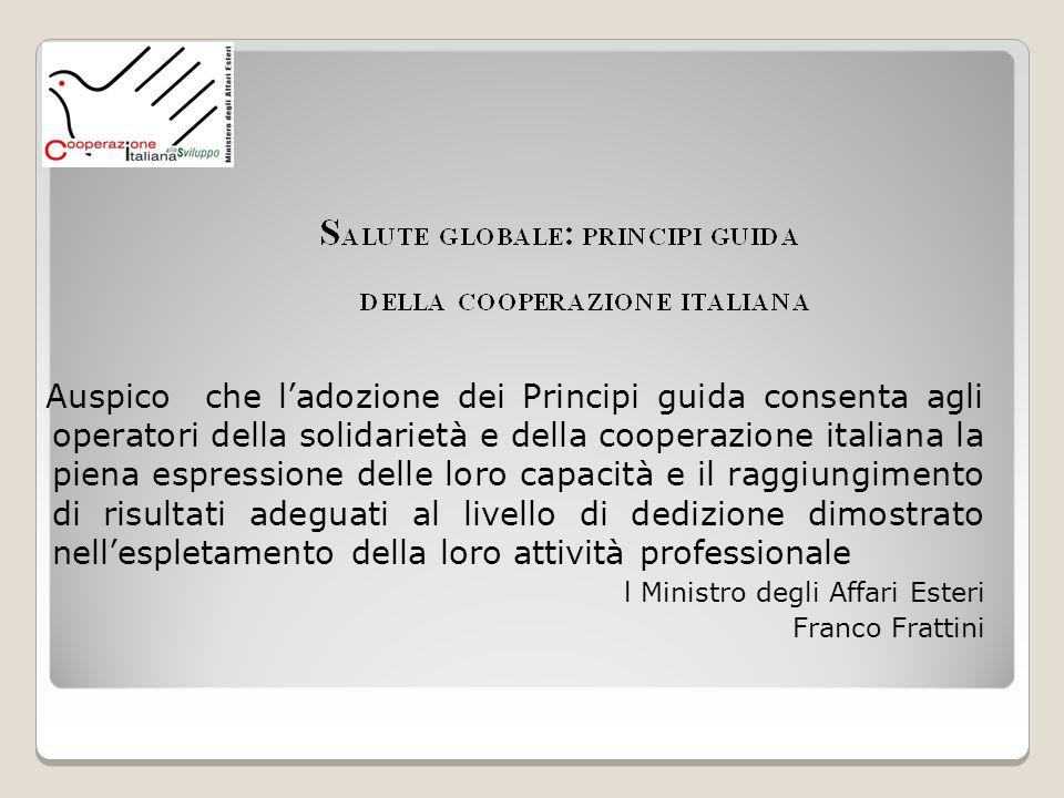 Auspico che ladozione dei Principi guida consenta agli operatori della solidarietà e della cooperazione italiana la piena espressione delle loro capac