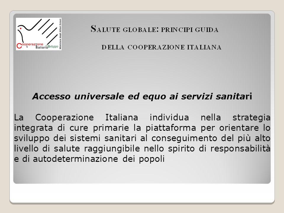 Accesso universale ed equo ai servizi sanitari La Cooperazione Italiana individua nella strategia integrata di cure primarie la piattaforma per orient