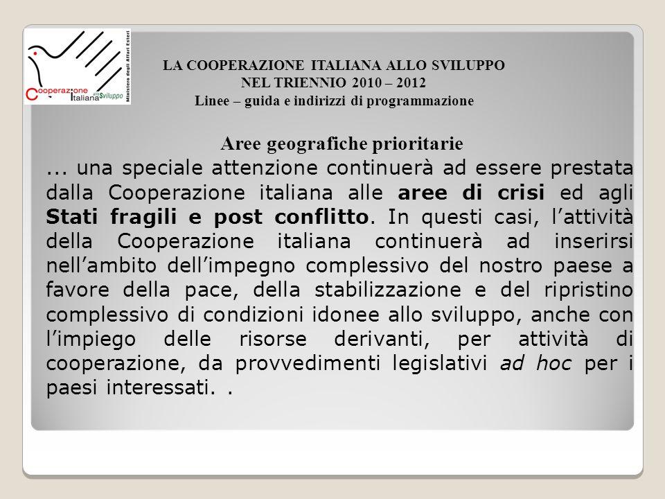 Aree geografiche prioritarie... una speciale attenzione continuerà ad essere prestata dalla Cooperazione italiana alle aree di crisi ed agli Stati fra