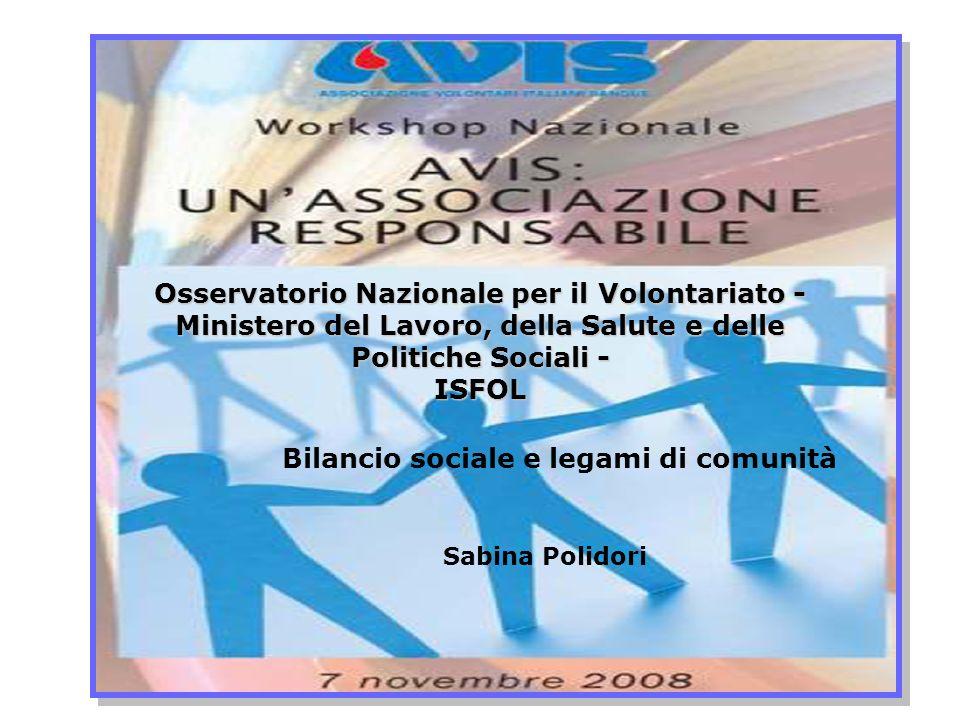 Sabina Polidori Osservatorio Nazionale per il Volontariato - Ministero del Lavoro, della Salute e delle Politiche Sociali - ISFOL Bilancio sociale e l