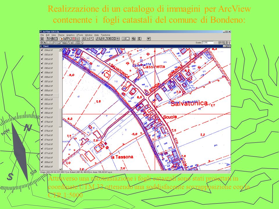 Realizzazione di un catalogo di immagini per ArcView contenente i fogli catastali del comune di Bondeno: Attraverso una rototraslazione i fogli catast