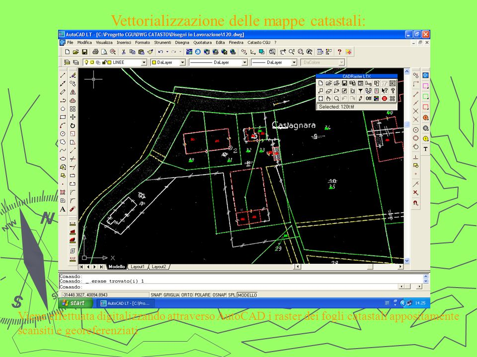 Vettorializzazione delle mappe catastali: Viene effettuata digitalizzando attraverso AutoCAD i raster dei fogli catastali appositamente scansiti e geo
