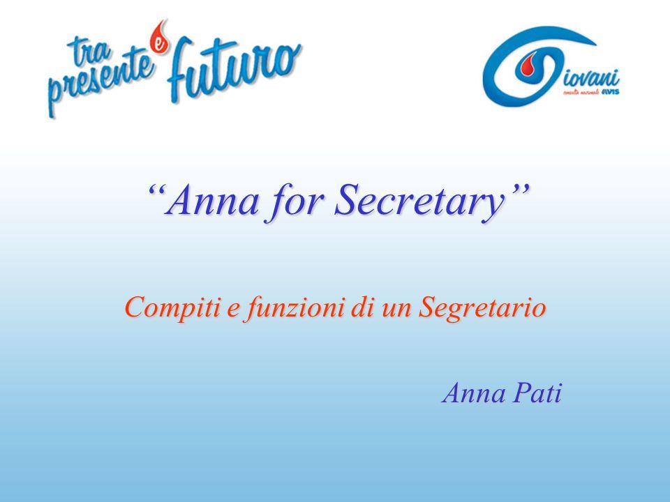 Anna for Secretary Compiti e funzioni di un Segretario Anna Pati