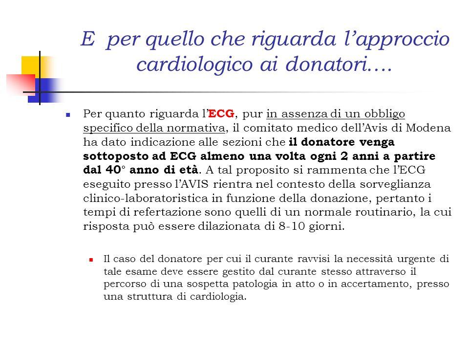 E per quello che riguarda lapproccio cardiologico ai donatori…. Per quanto riguarda l ECG, pur in assenza di un obbligo specifico della normativa, il