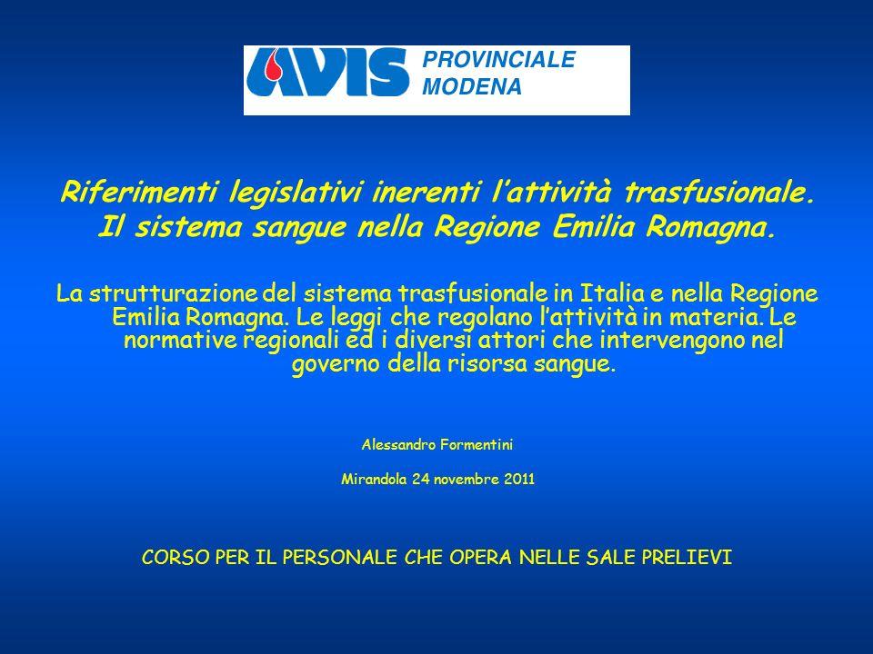 Riferimenti legislativi inerenti lattività trasfusionale. Il sistema sangue nella Regione Emilia Romagna. La strutturazione del sistema trasfusionale