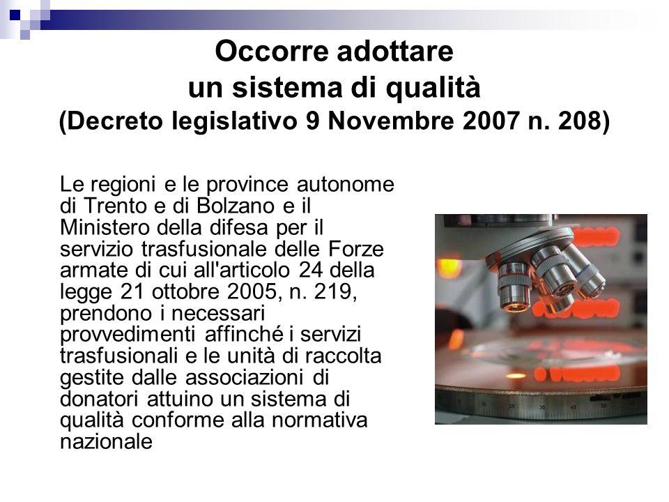 Occorre adottare un sistema di qualità (Decreto legislativo 9 Novembre 2007 n.