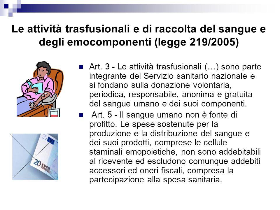 Le attività trasfusionali e di raccolta del sangue e degli emocomponenti (legge 219/2005) Art.