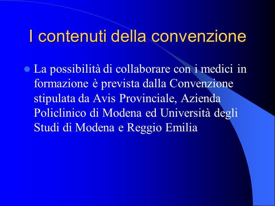 I contenuti della convenzione La possibilità di collaborare con i medici in formazione è prevista dalla Convenzione stipulata da Avis Provinciale, Azienda Policlinico di Modena ed Università degli Studi di Modena e Reggio Emilia