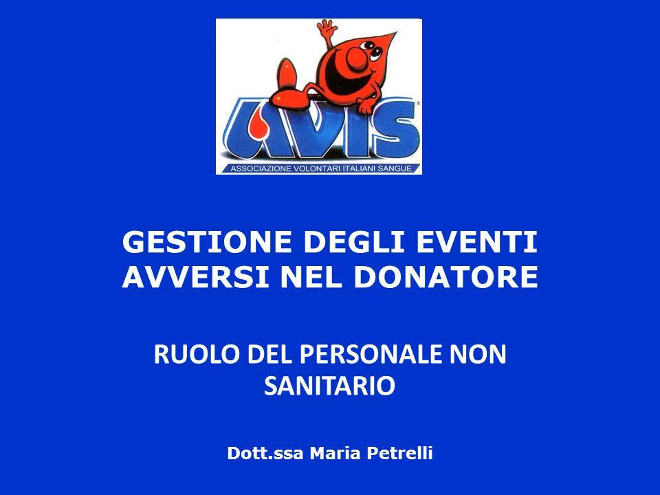 GESTIONE DEGLI EVENTI AVVERSI NEL DONATORE RUOLO DEL PERSONALE NON SANITARIO Dott.ssa Maria Petrelli