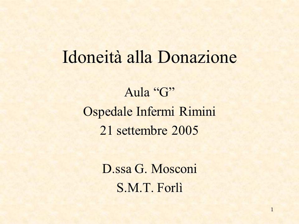 1 Idoneità alla Donazione Aula G Ospedale Infermi Rimini 21 settembre 2005 D.ssa G.