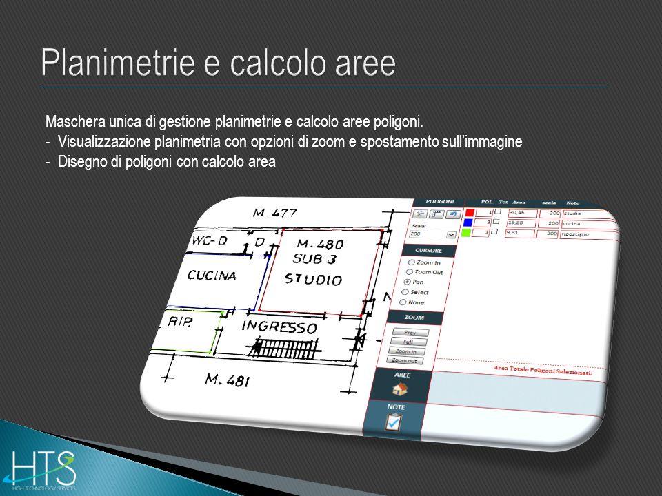 Maschera unica di gestione planimetrie e calcolo aree poligoni. - Visualizzazione planimetria con opzioni di zoom e spostamento sullimmagine - Disegno