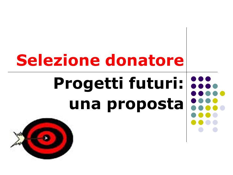 Selezione donatore Progetti futuri: una proposta