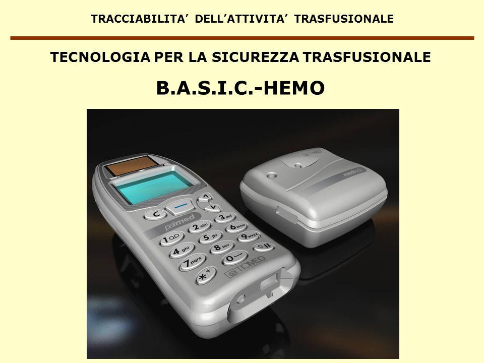 TRACCIABILITA DELLATTIVITA TRASFUSIONALE TECNOLOGIA PER LA SICUREZZA TRASFUSIONALE B.A.S.I.C.-HEMO