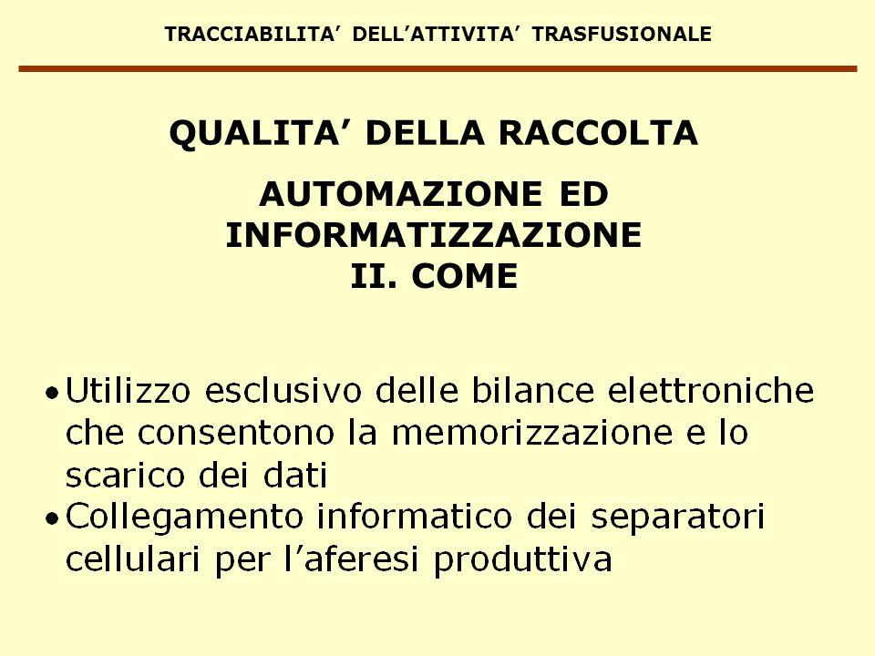 TRACCIABILITA DELLATTIVITA TRASFUSIONALE AUTOMAZIONE ED INFORMATIZZAZIONE II. COME QUALITA DELLA RACCOLTA