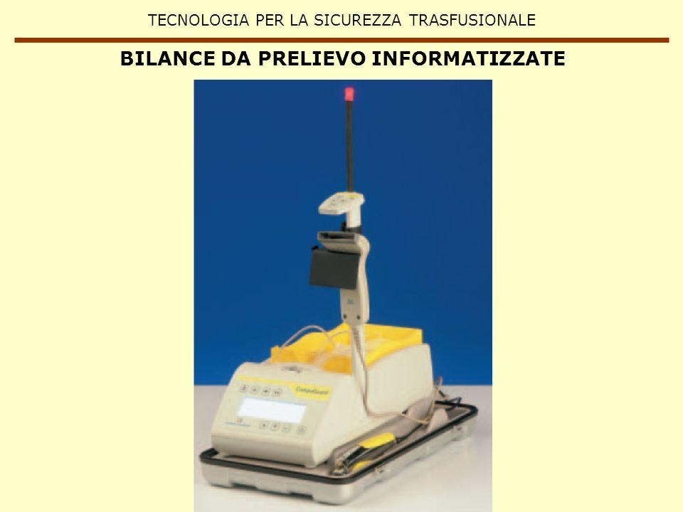 TECNOLOGIA PER LA SICUREZZA TRASFUSIONALE BILANCE DA PRELIEVO INFORMATIZZATE