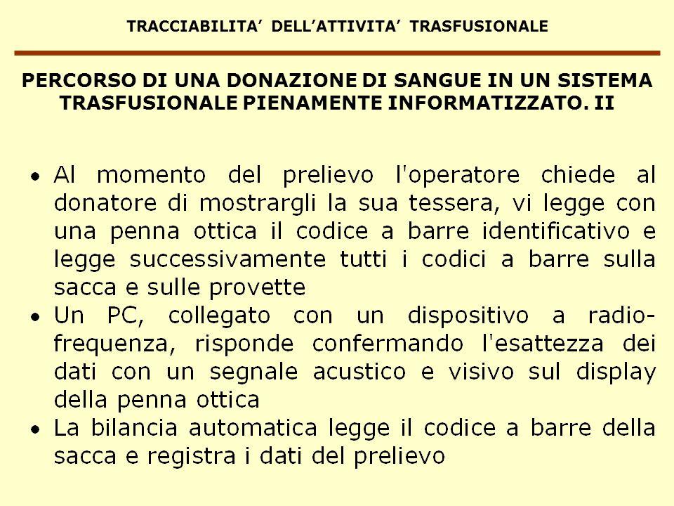 TRACCIABILITA DELLATTIVITA TRASFUSIONALE PERCORSO DI UNA DONAZIONE DI SANGUE IN UN SISTEMA TRASFUSIONALE PIENAMENTE INFORMATIZZATO. II