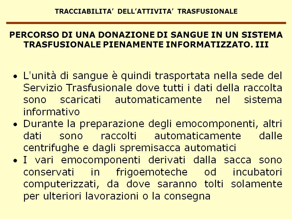 TRACCIABILITA DELLATTIVITA TRASFUSIONALE PERCORSO DI UNA DONAZIONE DI SANGUE IN UN SISTEMA TRASFUSIONALE PIENAMENTE INFORMATIZZATO. III