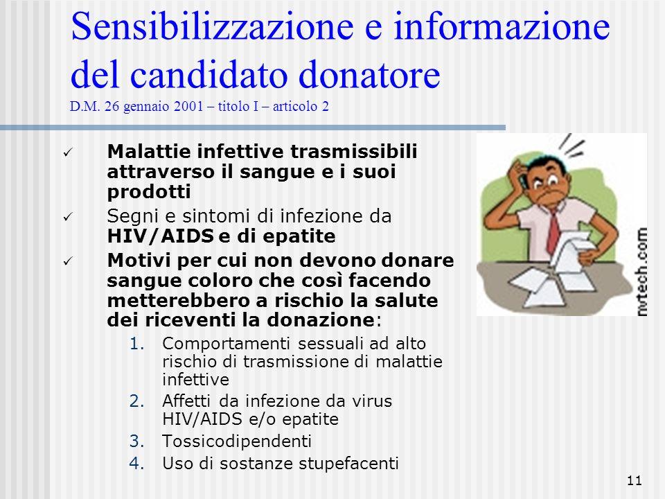 11 Sensibilizzazione e informazione del candidato donatore D.M. 26 gennaio 2001 – titolo I – articolo 2 Malattie infettive trasmissibili attraverso il