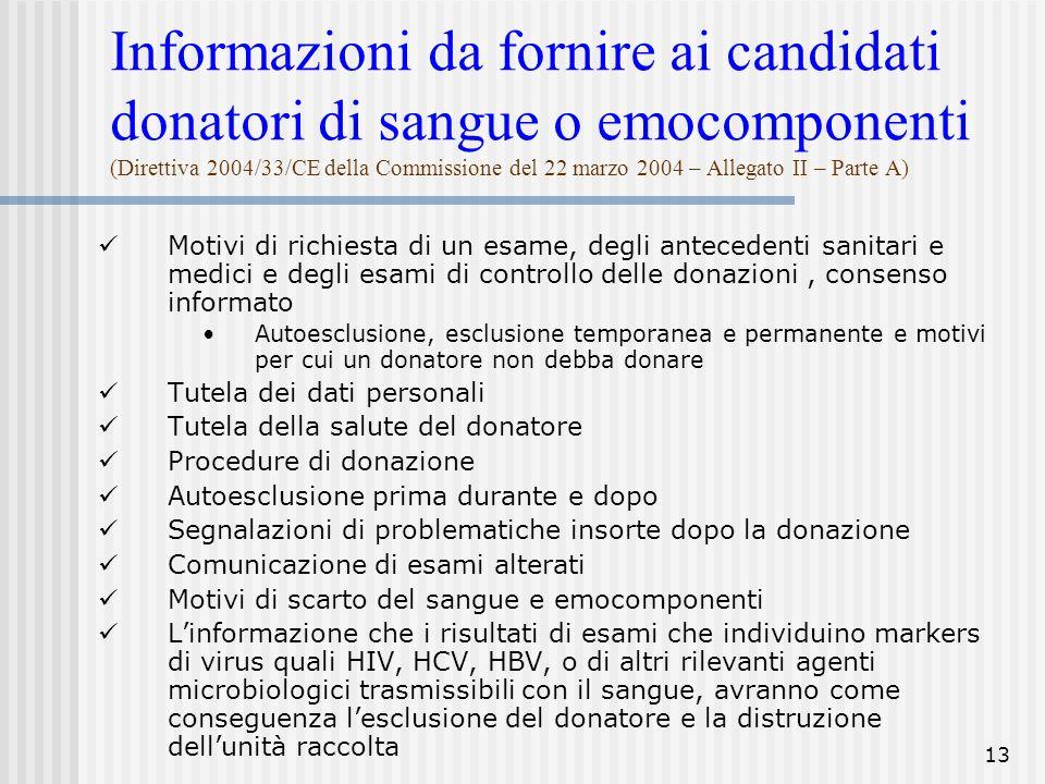 13 Informazioni da fornire ai candidati donatori di sangue o emocomponenti (Direttiva 2004/33/CE della Commissione del 22 marzo 2004 – Allegato II – P
