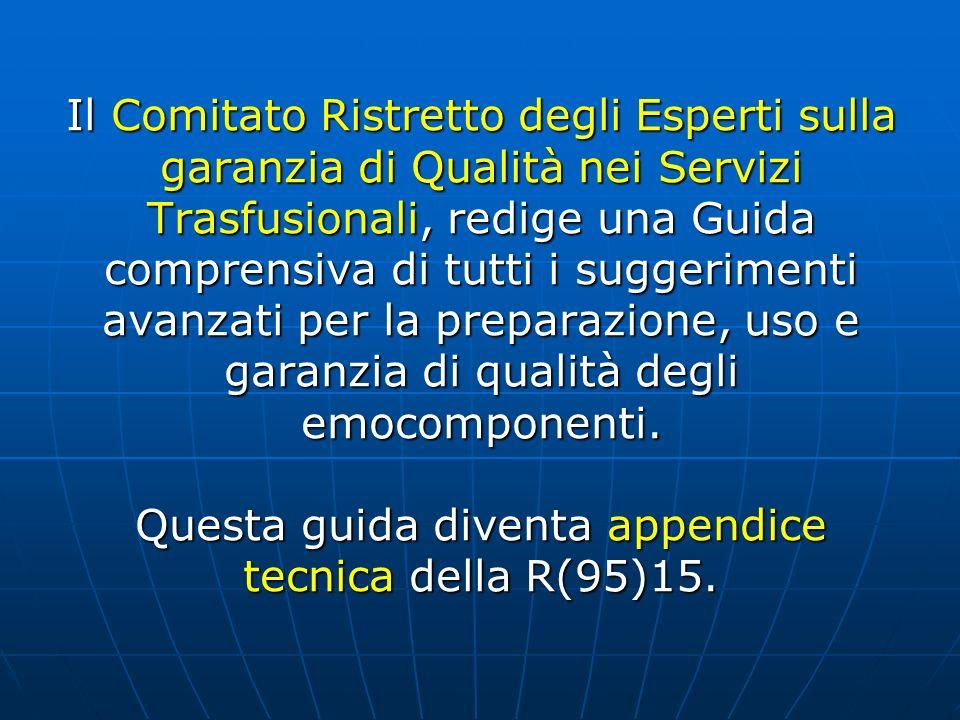 Il Comitato Ristretto degli Esperti sulla garanzia di Qualità nei Servizi Trasfusionali, redige una Guida comprensiva di tutti i suggerimenti avanzati