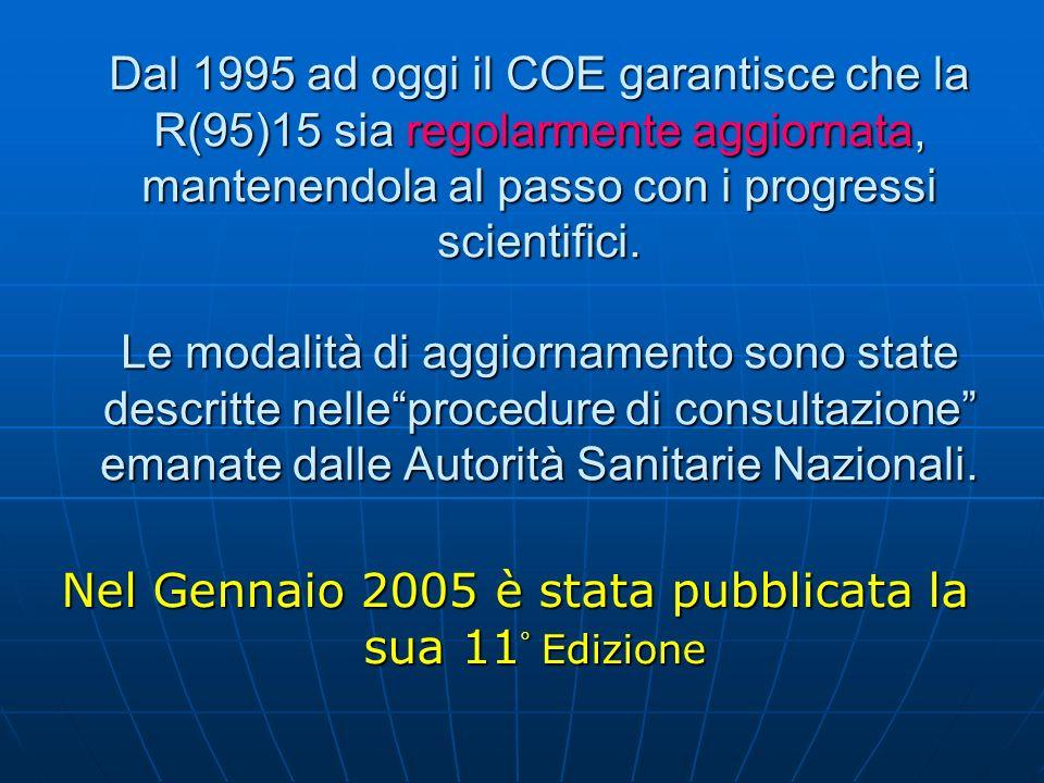 Dal 1995 ad oggi il COE garantisce che la R(95)15 sia regolarmente aggiornata, mantenendola al passo con i progressi scientifici. Le modalità di aggio