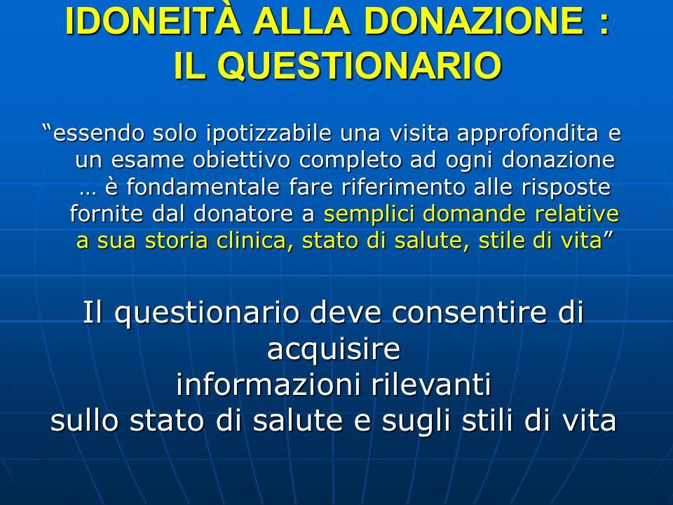 IDONEITÀ ALLA DONAZIONE : IL QUESTIONARIO essendo solo ipotizzabile una visita approfondita e un esame obiettivo completo ad ogni donazione … è fondam