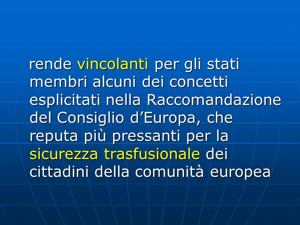 rende vincolanti per gli stati membri alcuni dei concetti esplicitati nella Raccomandazione del Consiglio dEuropa, che reputa più pressanti per la sic