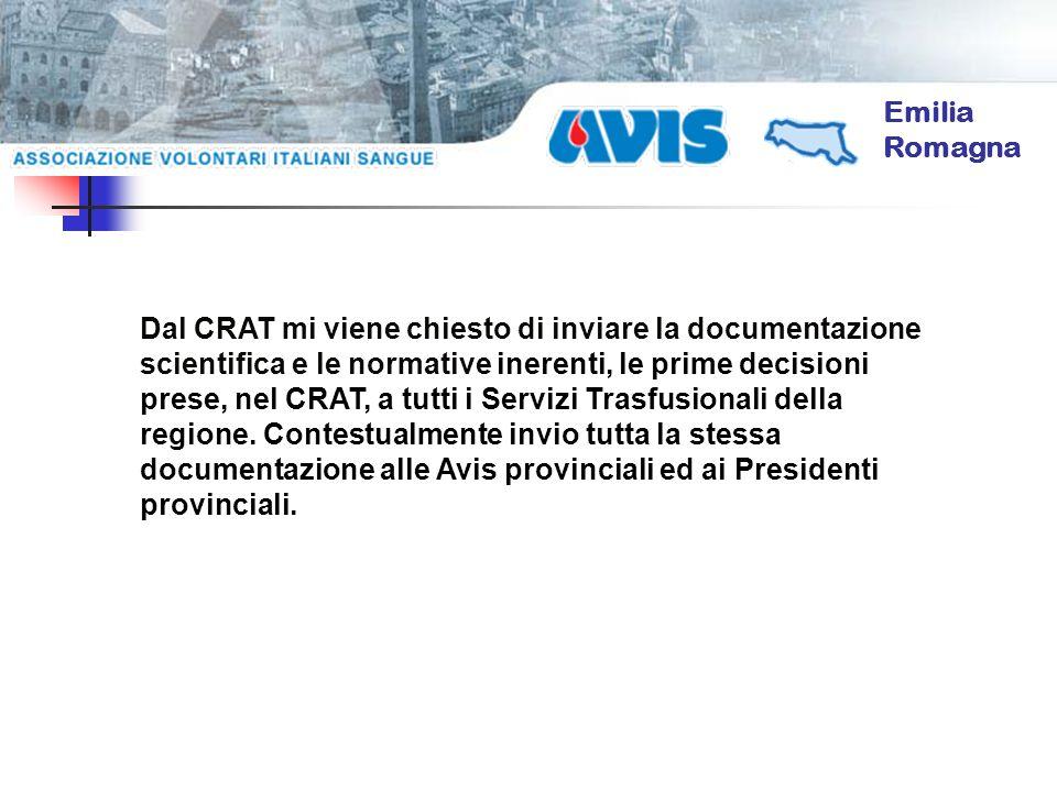 Emilia Romagna Dal CRAT mi viene chiesto di inviare la documentazione scientifica e le normative inerenti, le prime decisioni prese, nel CRAT, a tutti i Servizi Trasfusionali della regione.