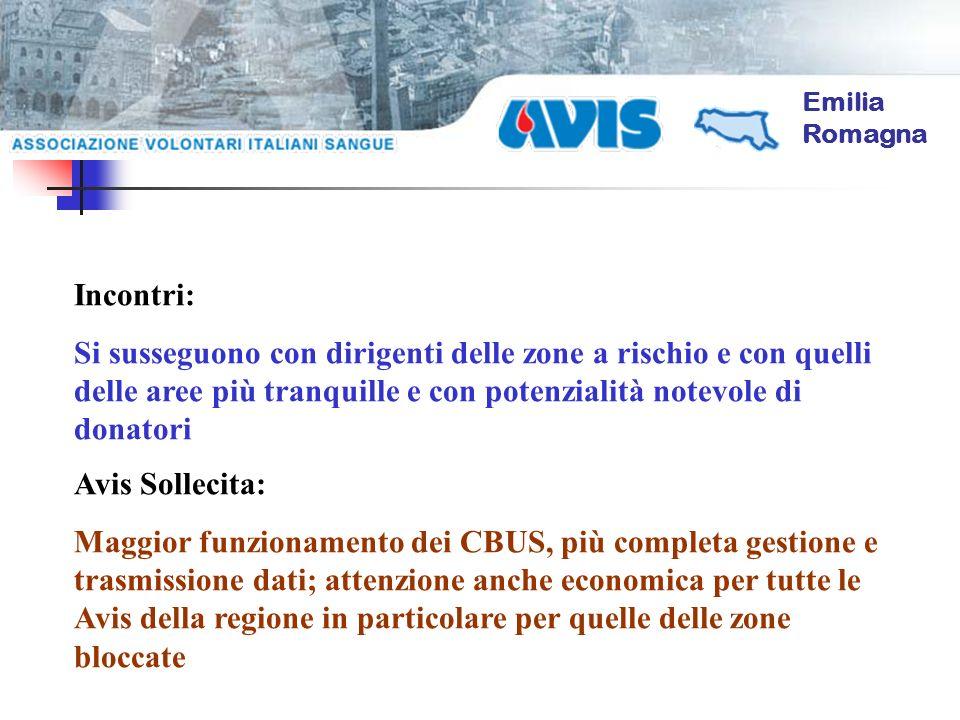 Emilia Romagna Incontri: Si susseguono con dirigenti delle zone a rischio e con quelli delle aree più tranquille e con potenzialità notevole di donato