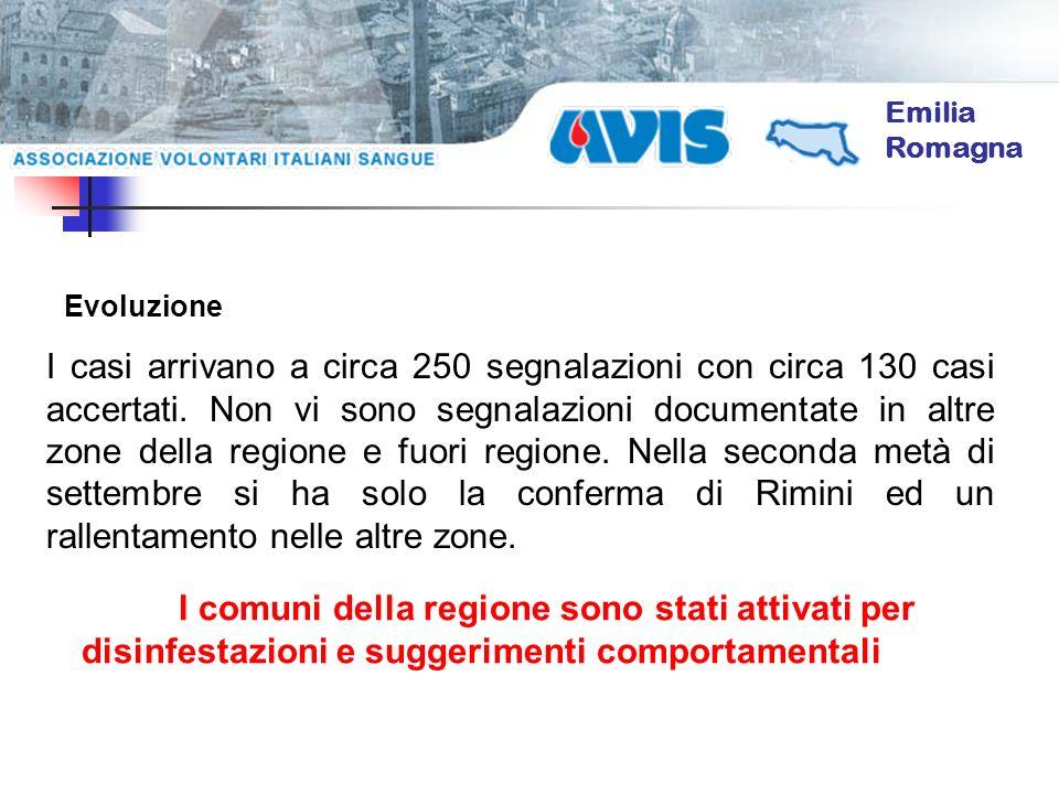 Emilia Romagna I casi arrivano a circa 250 segnalazioni con circa 130 casi accertati. Non vi sono segnalazioni documentate in altre zone della regione