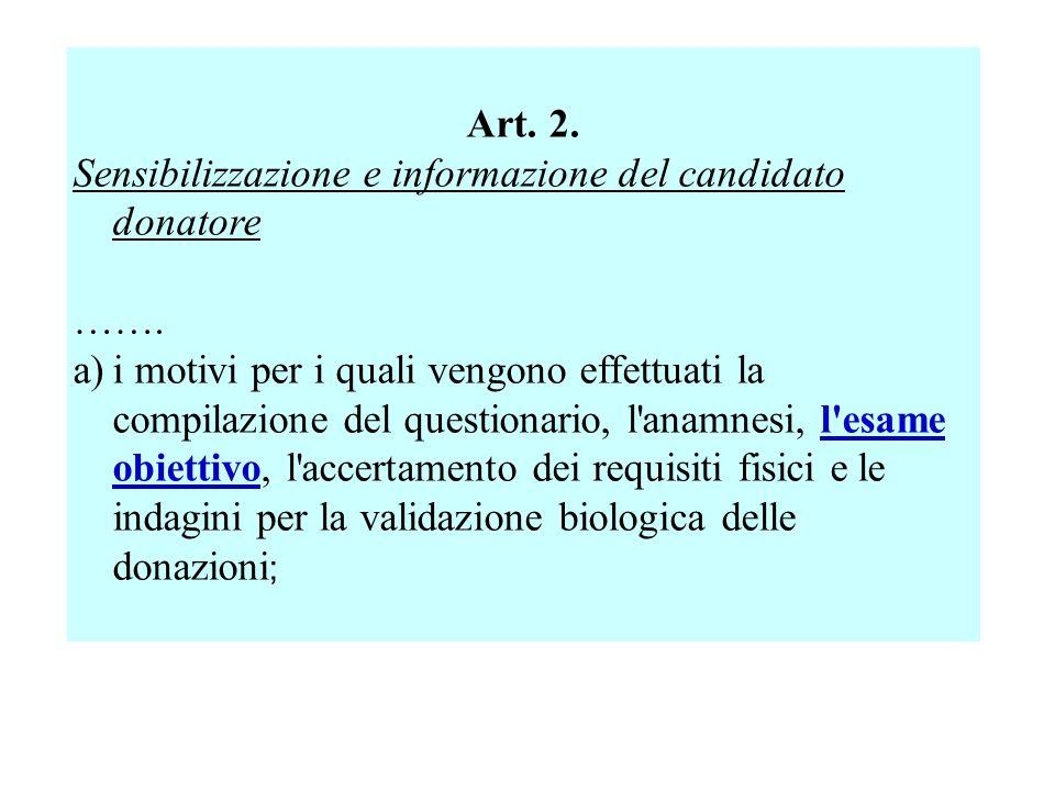 Art. 2. Sensibilizzazione e informazione del candidato donatore ……. a)i motivi per i quali vengono effettuati la compilazione del questionario, l'anam