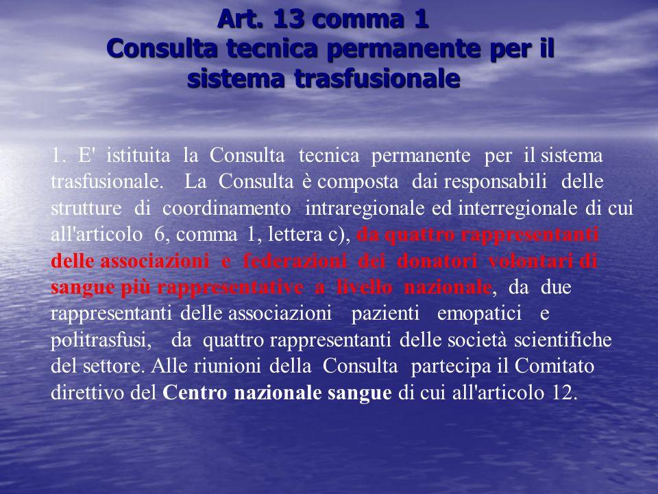Art.13 comma 1 Consulta tecnica permanente per il sistema trasfusionale 1.