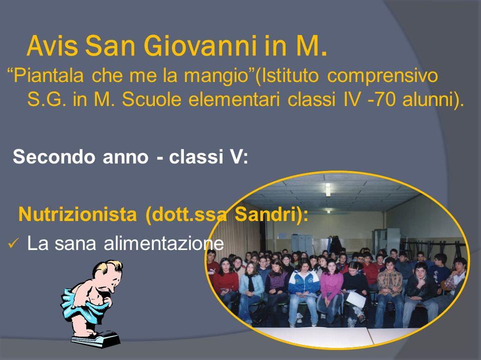 Avis San Giovanni in M. Piantala che me la mangio(Istituto comprensivo S.G. in M. Scuole elementari classi IV -70 alunni). Secondo anno - classi V: Nu