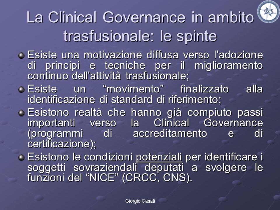 Giorgio Casati La Clinical Governance in ambito trasfusionale: le spinte Esiste una motivazione diffusa verso ladozione di principi e tecniche per il