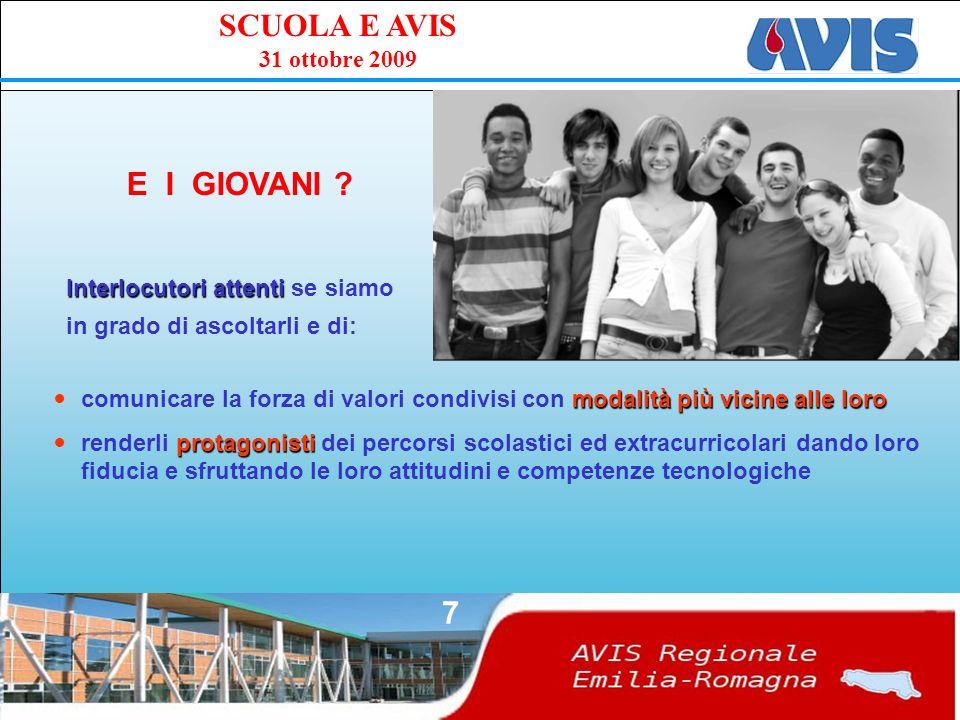 PPE SCUOLA E AVIS 31 ottobre 2009 7 E I GIOVANI .