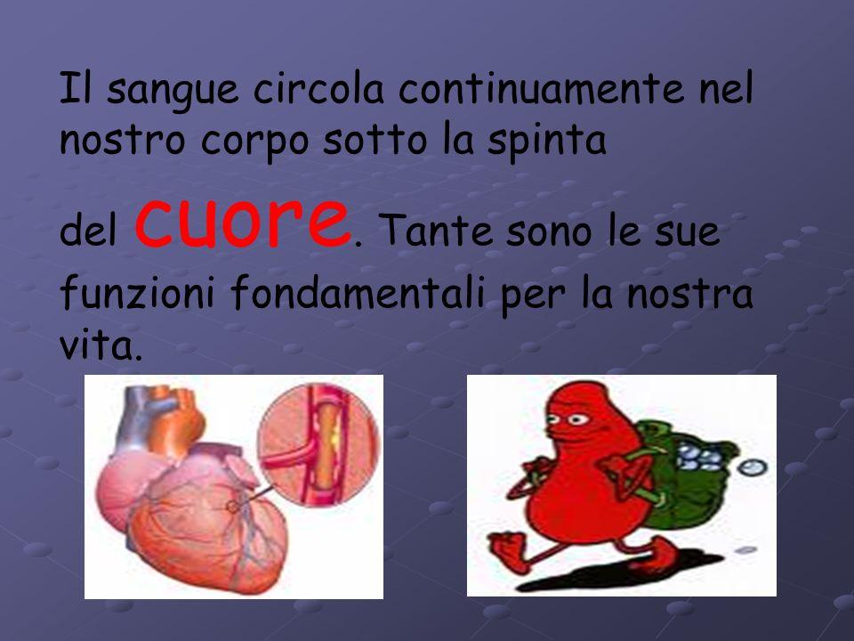 Per le vie del sangue Quante cose si possono fare con il sangue!...