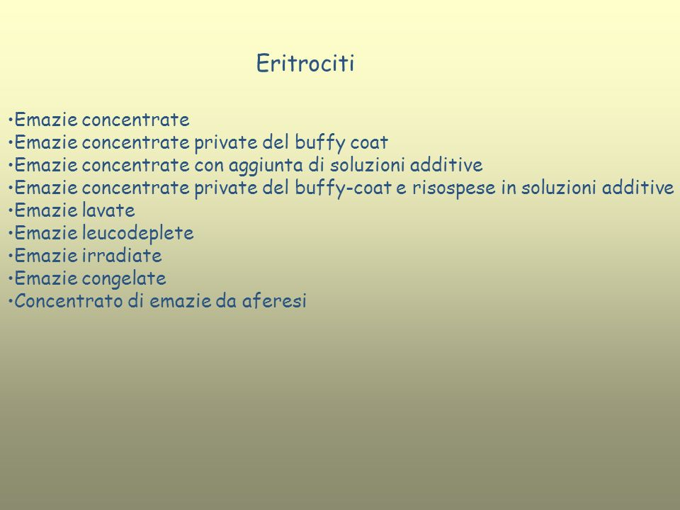 Emazie concentrate Emazie concentrate private del buffy coat Emazie concentrate con aggiunta di soluzioni additive Emazie concentrate private del buff