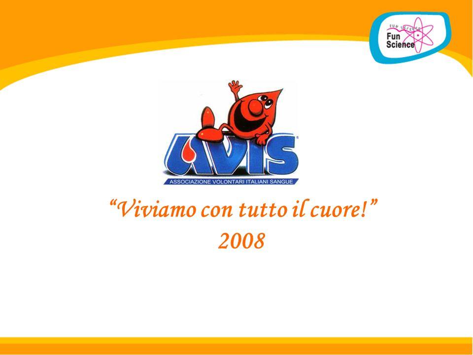 Viviamo con tutto il cuore! 2008