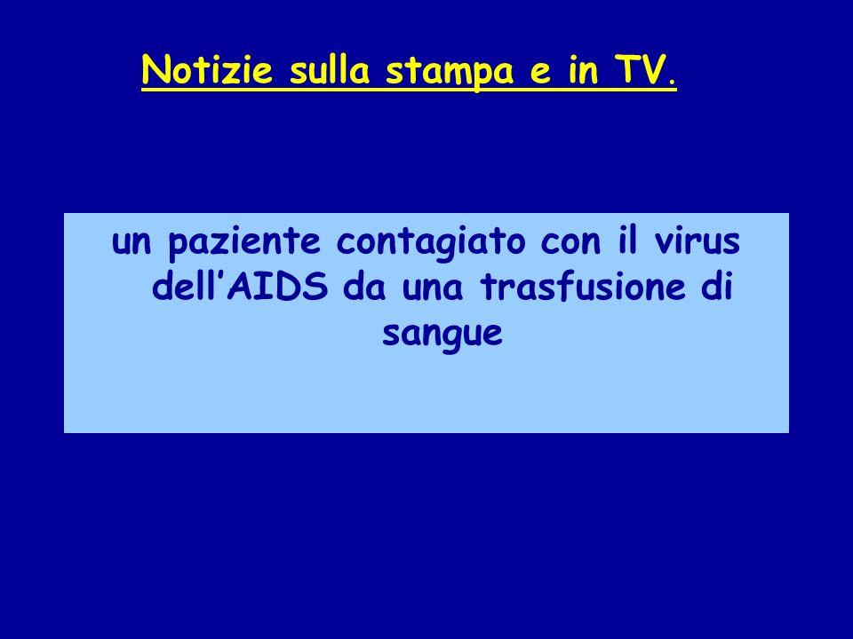 un paziente contagiato con il virus dellAIDS da una trasfusione di sangue Notizie sulla stampa e in TV.