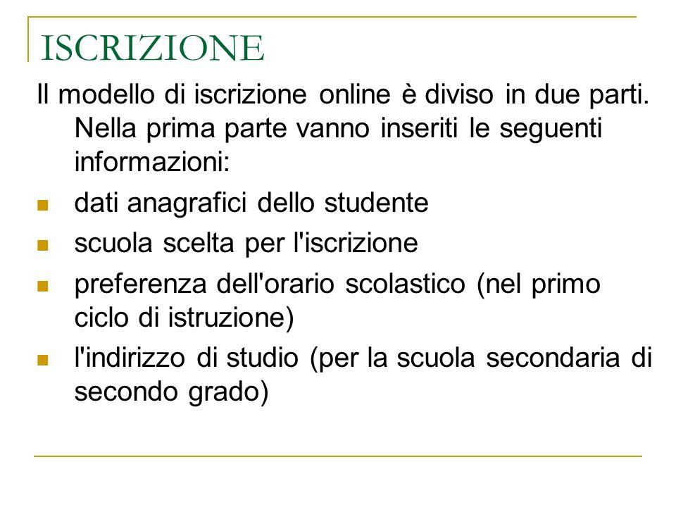ISCRIZIONE Il modello di iscrizione online è diviso in due parti.