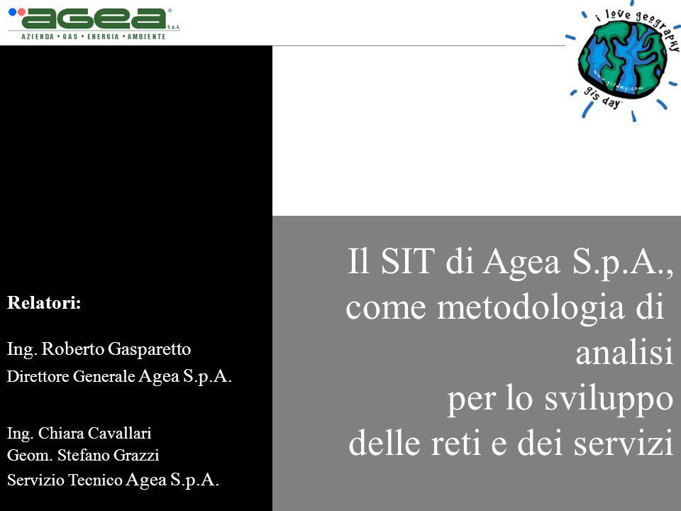 Il SIT di Agea S.p.A., come metodologia di analisi per lo sviluppo delle reti e dei servizi Relatori: Ing. Roberto Gasparetto Direttore Generale Agea