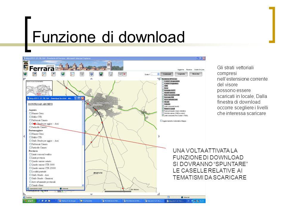 Funzione di download Gli strati vettoriali compresi nellestensione corrente del visore possono essere scaricati in locale, Dalla finestra di download